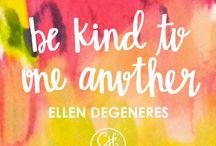 """Ellen Degeneres Show / """"Be kind to one another"""" / by Victoria Newsome"""