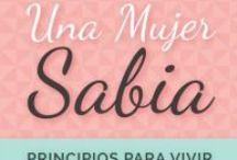 """Una mujer sabia / Citas de mi libro """"Una mujer sabia"""", disponible en amazon: http://amzn.to/1GT9dkj"""