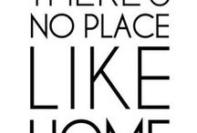 Home Sweet Home Quotes / Because sometimes, we just need helpful words to get us through the day
