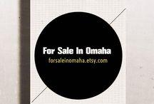 For Sale in Omaha / www.facebook.com/forsaleinomaha  forsaleinomaha.etsy.com