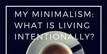 Minimalism / Minimalism, intentional living, minimalist lifestyle, simple living, organic, frugal living, declutter, organization