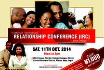 International Relationship Conference / INTERNATIONAL RELATIONSHIP CONFERENCE is a Relationship Conference that is geared towards building a long lasting relationship among couples as well as give Singles the tools to build a long lasting relationship. So whether you are Single, Engaged or Married, this conference is for you and you don't want to miss it. It holds annually in Nigeria, South Africa and Houston Texas for now.