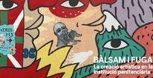 """Bàlsam i Fuga / """"Bàlsam i fuga"""" és una exposició que ens parla dels dilemes vitals que se li plantegen al subjecte quan entra en un entorn institucional, com també de la funció que la creació duu a terme en aquestes situacions."""