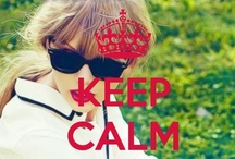 Keep Calm and... / by Ali Newsom