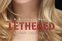 TETHERED (A BirthRight Novel #1) / These are the actors and items which inspired the story.