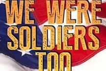 We Were Soldiers Too / This board has images and pins relevant to my award winning book series.