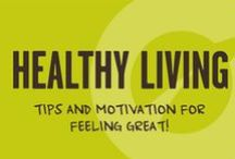 Healthy Living / Tips, articles and motivation to help you feel great!