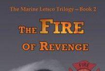 The Fire of Revenge / Book Two of The Marine Letsco Trilogy...this thriller-murder romance novel is now available on Amazon @ http://amazon.com/author/pambnewberry