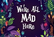 we are all mad here. / who are you?