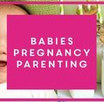 Babies, Pregnancy and Parenting