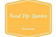 Food Vip Quotes / Quotes of VIP