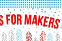 Gifts for Makers / Perfect presents for all the Makers in your life (including yourself).