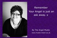 The Angel Mystic Quotes and affirmations / A selection of my favourite sayings, quotes, affirmations and images with positive messages