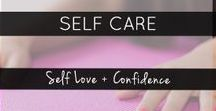 Self Care & Confidence / Self love, self care for busy women, Confidence building, confidence boosters, confidence at work.