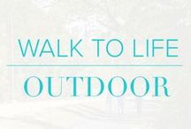 Walk to Life | Outdoor
