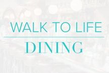 Walk to Life | Dining / Looking for the best places to eat in and around Dallas?  We've got you covered.