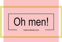 Oh men!