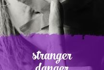 Stranger Danger / Tips and resources about the potential danger of strangers online.