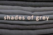 Shades Of Grey / One of those colours that will never go out of fashion