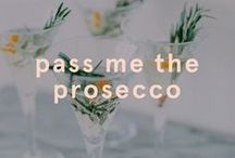 Pass Me The Prosecco / It's 5pm somewhere right?