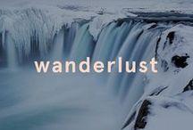 """Wanderlust / Wanderlust: Noun.  """"A strong desire to travel"""""""