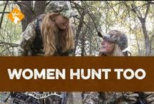 Women Hunters / Everything women hunters need, from camo to hunting gear or just fun tips!