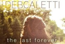 The Last Forever / Locations, inspirations, and more... / by Deb Caletti