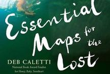 Essential Maps for the Lost / Ideas, inspiration, and more from my newest book.   / by Deb Caletti