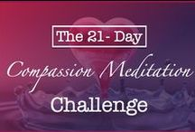 21-Day Compassion Meditation Challenge / Practice the loving kindness compassion meditation with people around the world to boost your happiness level, connect with your heart & change the world! Download the free audio sent daily!