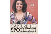 Capture the Spotlight - The Book / by Narges Nirumvala