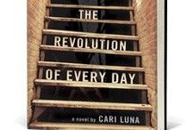 The Revolution of Every Day / Inspired by the midnineties squat evictions on New York's Lower East Side, Cari Luna's gritty debut novel vividly imagines the lives of five squatters, showing readers a life that few people, including New Yorkers who passed the squats every day, know about or understand. / by Tin House