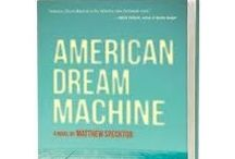 American Dream Machine / American Dream Machine is the story of an iconic striver, a classic self-made man in the vein of Jay Gatsby or Augie March. It's the story of a talent agent and his troubled sons, two generations of Hollywood royalty. It's a sweeping narrative about parents and children, the movie business, and the sundry sea changes that have shaped Hollywood, and by extension, American life. / by Tin House