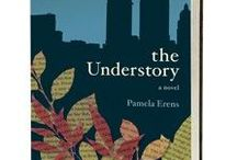 The Understory / Pamela Erens's first novel, The Understory was a finalist for both the 2007 Los Angeles Times Book Prize for First Fiction and the William Saroyan International Prize for Writing. Her widely-acclaimed second novel, The Virgins was a New York Times and Chicago Tribune Editors' Choice. For many years she worked as a magazine editor, including Glamour. She lives in Maplewood, NJ. / by Tin House