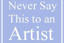 Things you never say to an artist / Just see i dont want to explain xD