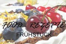 Food - Rezepte Frühstück / Food - Rezepte Frühstück