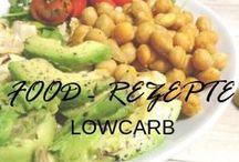 Food - Rezepte Lowcarb / Food - Rezepte Lowcarb