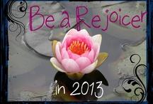 A rejoicer in 2013 / Rejoice
