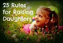 Raising a Daughter / Advice on how to raise a confident and kind young woman.