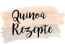 Quinoa Rezepte / Hier findet ihr leckere Quinoa Rezepte (egal ob süß oder herzhaft)
