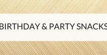 FOOD   Birthday & Party snacks / Birthday food, snacks