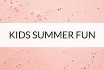 KIDS // summer fun