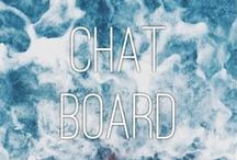 c h a t b o a r d / welcome, this board is made for conversation and just to have some fun. feel free to pin whatever and add more people <3