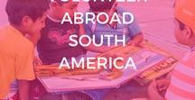 Volunteer Abroad South America / Want to volunteer abroad free? Learn about how pack for volunteering abroad, types of projects and programs you can find, how to volunteer with animals and children and how to volunteer abroad in South America 2017.