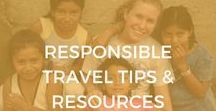 Responsible Travel Tips & Resources / Learn what responsible tourism and sustainable tourism mean and you can have a responsible travel adventure. Find out about volunteering, working with communities, living abroad and sustainable travel, tips and tricks.