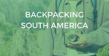Backpacking South America / Get inspired to go backpacking in South America with these pins, including backpacking destinations, backpacking routes, backpacking for women, backpacking cost, packing lists, itinerary, budget, clothes and tips for trips ranging from two weeks to one month.