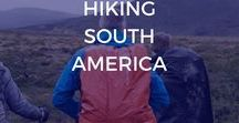 Hiking South America / Lace up for these hiking adventures in South America, including trekking the O Circuit and W in Torres del Paine National Park, where to go hiking in South America, hiking packing lists, hiking South America destinations, travel tips, camping, hiking trails, wild camping, hiking routes and hikes in national parks, Machu Picchu, the Inca trail.