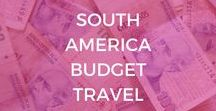 South America Budget Travel / Traveling in South America needn't break the bank with these budget travel tips, destinations in South America for every budget, bucket list destinations and things to do on a budget. You'll also find tips on how to save money traveling, cheap destinations in South America and how to travel cheaply in this beautiful continent.