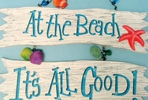 Beach.:.Sayings / Wonderful signs and sayings to recreate. / by Becky Smith