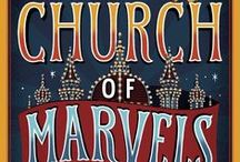 Church of Marvels - Leslie Parry / The debut novel by Leslie Parry about four young people, set against the sideshows of Coney Island and the tenements of New York 1895