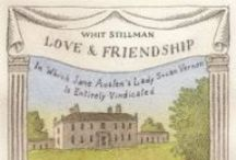 Love & Friendship Whit Stillman / Celebrating author and film maker Whit Stillman's LOVE & FRIENDSHIP - the book and the film of Jane Austen's novella ,Lady Susan. The book is published by Two Roads in May 2016.